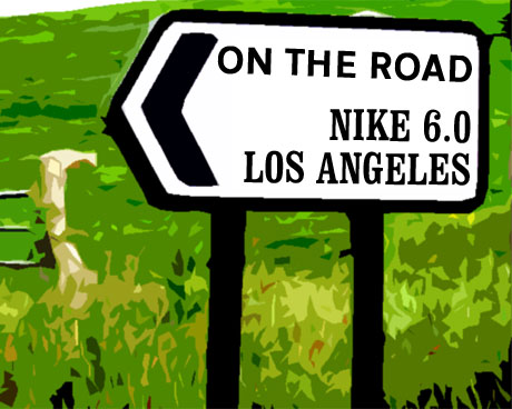 On the road: Nike 6.0 Los Angeles