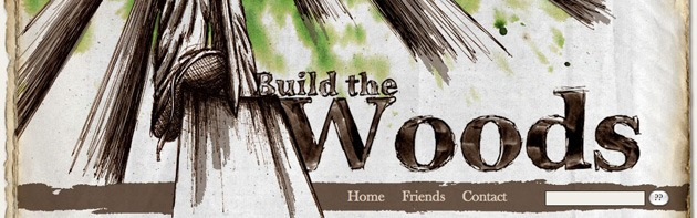 Build the woods, new website.