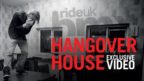 Hangover House - Ride UK exclusive