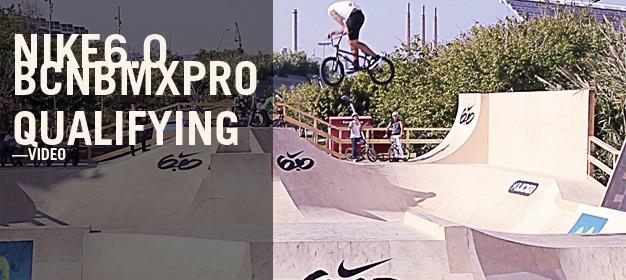 Nike 6.0 BCN BMX PRO Qualifying
