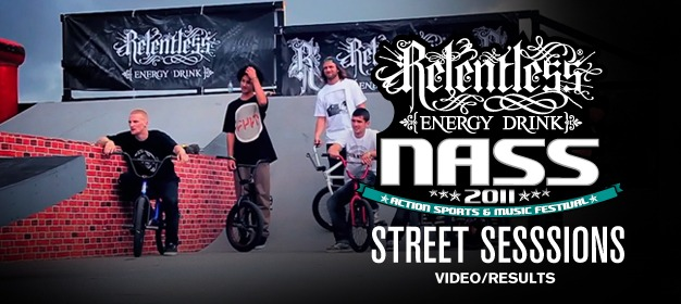 Relentless NASS Street Sessions - Video / Results