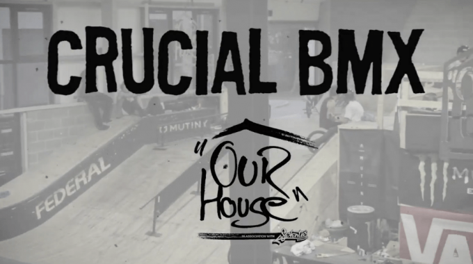 """CrucialBMX Team at """"Our House"""""""