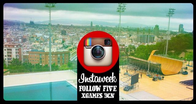 Instaweek - Follow Five: X Games Barcelona Special