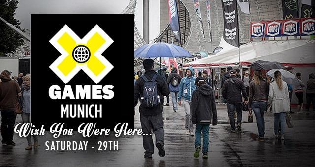 Wish You Were Here - X Games Munich Saturday 29th