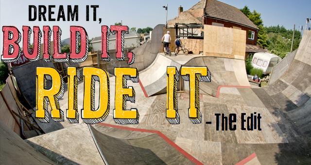 Dream It, Build It, Ride It – The Edit