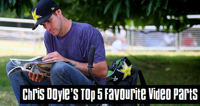 Chris Doyle's Top 5 Favourite Video Parts