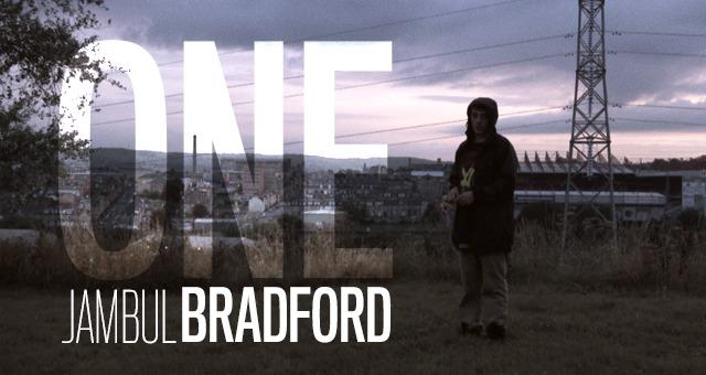 ONE: Jambul / Bradford