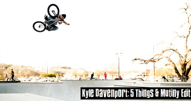 Kyle Davenport: 5 Things & Mutiny Edit