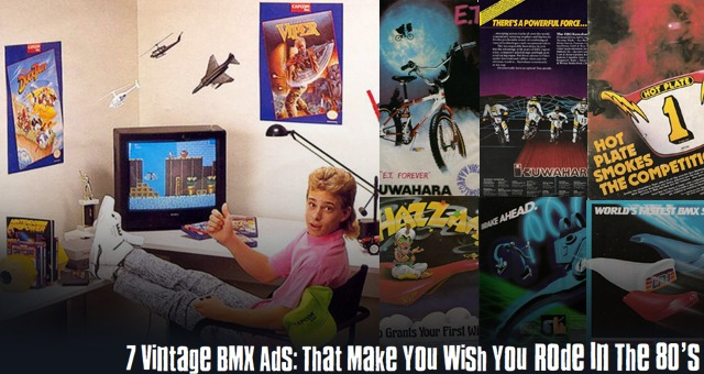 7 Vintage BMX Ads: That Make You Wish You Rode In The 80's