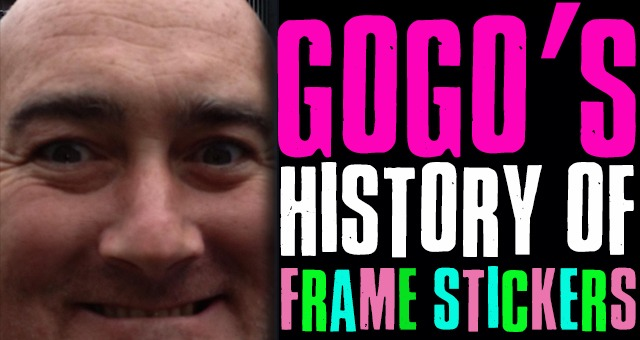 GOGO'S HISTORY OF FRAME STICKERS