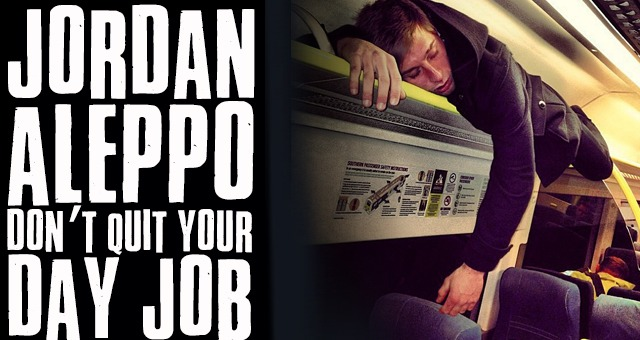 Don't Quit Your Day Job - Jordan Aleppo