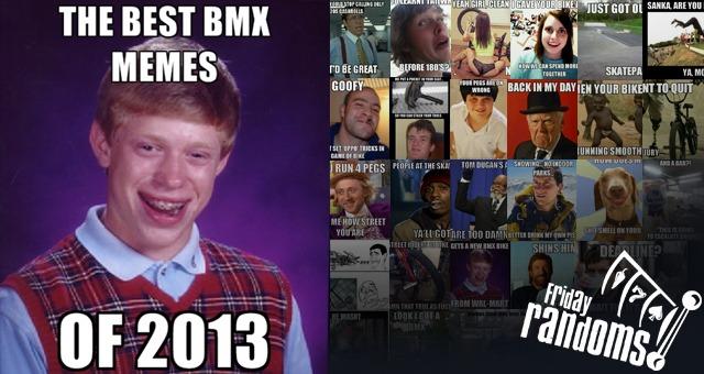 Friday Randoms - The best BMX memes of 2013
