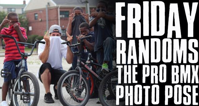 Friday Randoms - The PRO BMX Photo Pose