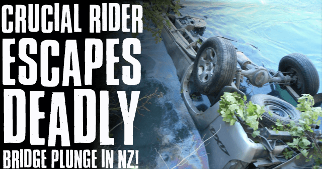 Crucial Rider escapes deadly bridge plunge in NZ!