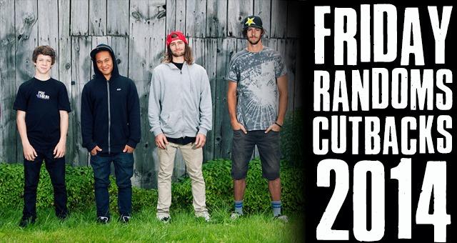 Friday Randoms: Cutbacks 2014