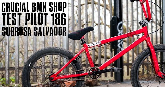 Crucial BMX Shop - Test Pilot 186 Subrosa Salvador