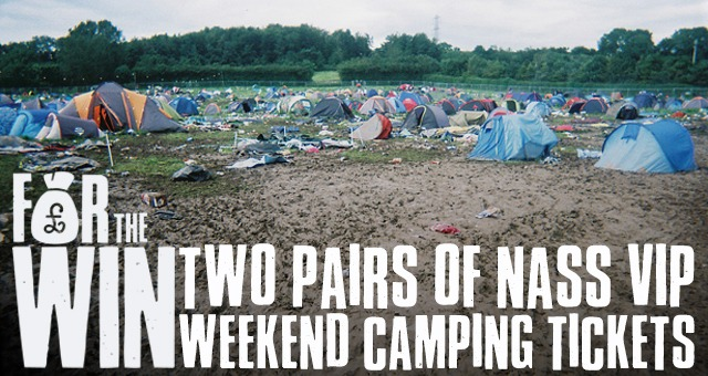 FOR THE WIN 187 - TWO PAIRS OF NASS VIP WEEKEND CAMPING TICKETS