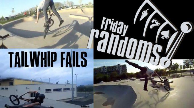 FRIDAY RANDOMS - Tailwhip Fails!