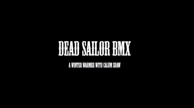Calum Shaw - Winter Warmer for Dead Sailor BMX