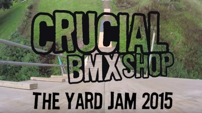 CrucialBMX 'The Yard Jam' 2015 Video