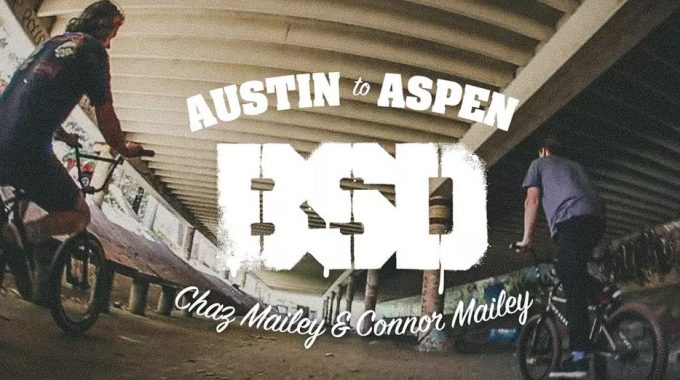 BSD - Chaz Mailey & Connor Mailey - Austin to Aspen