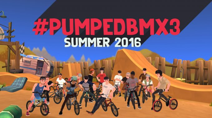 PUMPED BMX 3: Coming Summer 2016