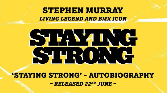 STAYING STRONG: Stephen Murray Autobiography