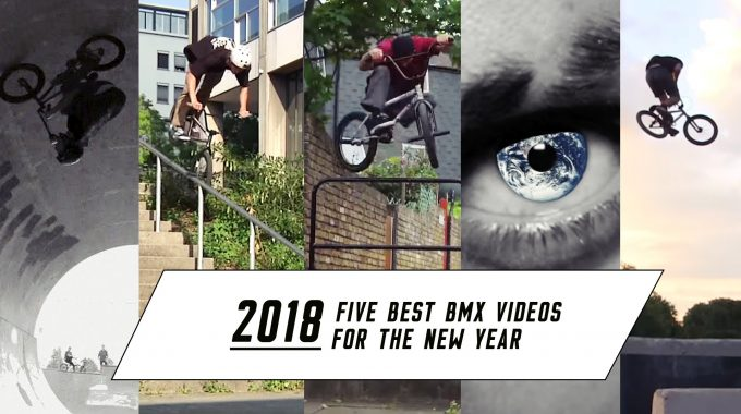 5 Best BMX Videos 2018: Amazing New Edits for the New Year