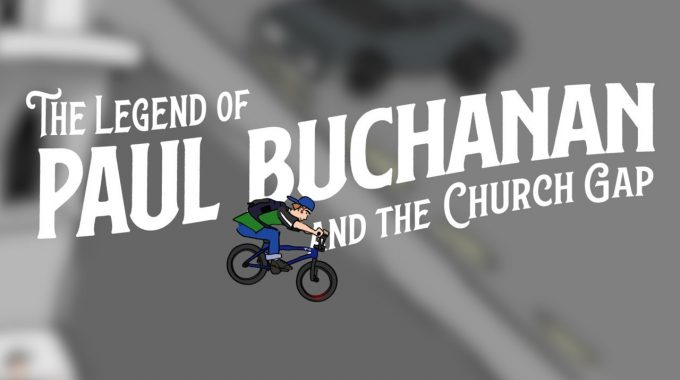 TAJ ANIMATION: The Legend of Paul Buchanan and the Church Gap